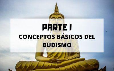 Conceptos básicos del budismo para no quedarte atrás – Parte 1