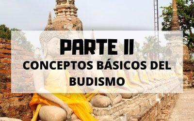 Conceptos básicos del budismo para no quedarte atrás – Parte 2
