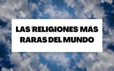 Las 'religiones' más raras del mundo